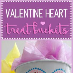 Valentine's Day is coming soon! Fill your Valentine treat buckets with goodies for teachers, neighbors, friends or family.