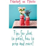 Tips for Painting on Plastic
