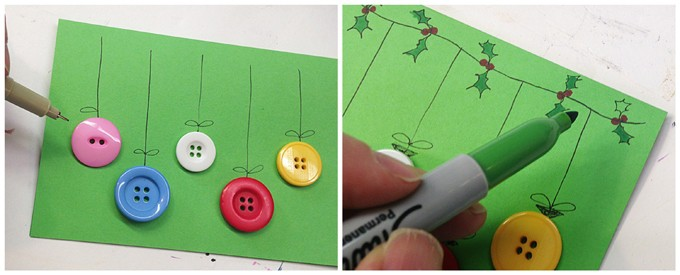 "Glue colorful buttons to the green card to create ornaments. Draw a line from each button up to the top of the card, stop about 1/2"" from the crease. Draw a little bow onto the ""string"" and draw a little square at the top of the button to complete the ornament. Draw a line across the top of the card for all the ornaments to hang from. You can also draw holly berries and leaves and color them in."