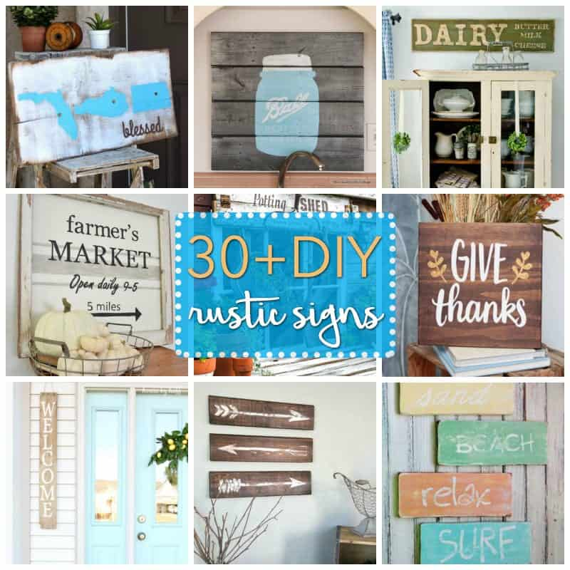 Rustic signs add character and make your space seem warm and homey. In honor of all the unrefined rustic ideas floating around out there, we've compiled a round-up of 30 + DIY Rustic Sign Projects to get you inspired