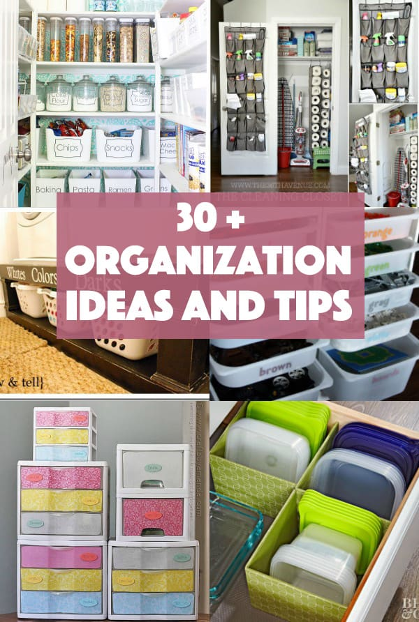 Organization Ideas and Tips