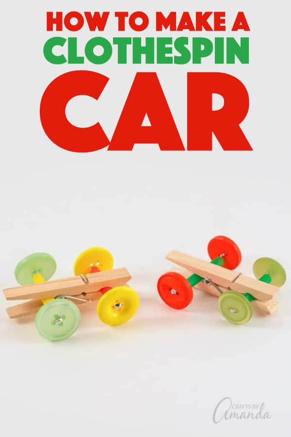 Clothespin Car: an easy to make boredom buster craft for a rainy day!