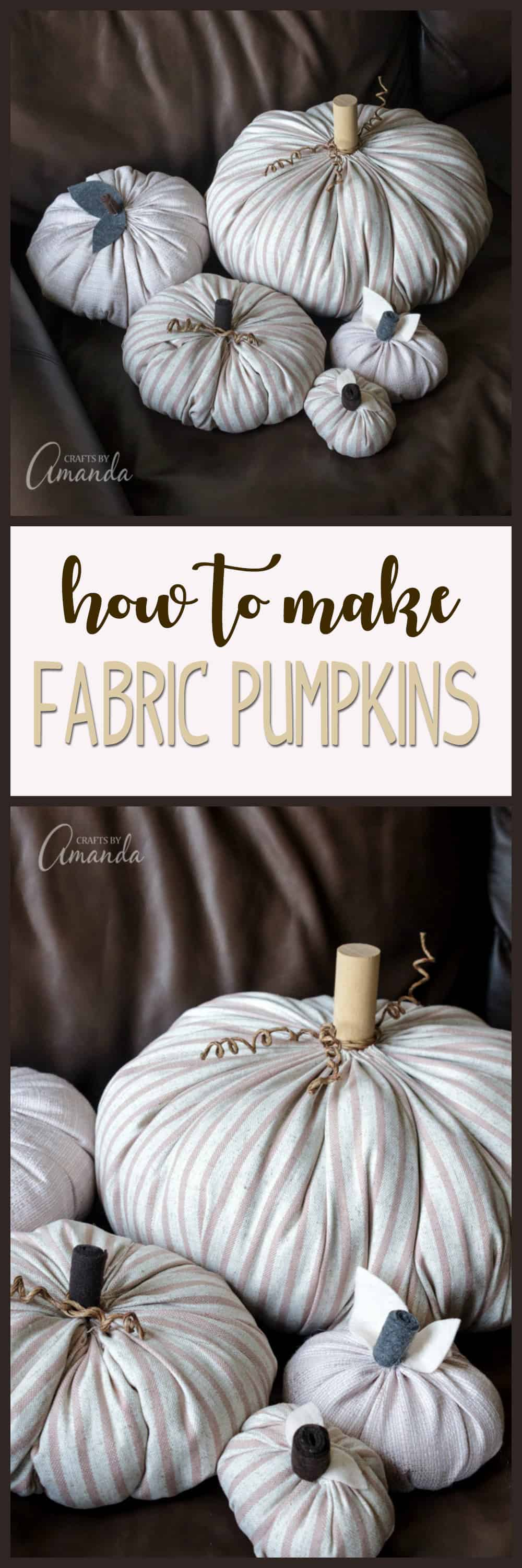 FABRIC PUMPKINS! Learn how to make these chic pumpkins with minimal sewing.
