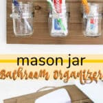 mason jar bathroom organizer pin image